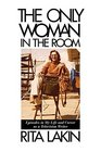 The Only Woman in the Room Episodes in My Life and Career as a Television Writer