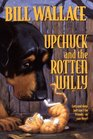 Upchuck And The Rotten Willy (Bk 1)