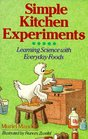 Simple Kitchen Experiments: Learning Science With Everyday Foods