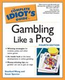 The Complete Idiot's Guide to Gambling Like a Pro 4th Edition