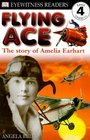 Flying Ace: The Story of Amelia Earhart (DK Readers, Level 4)