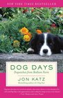 Dog Days Dispatches from Bedlam Farm