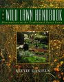 The Wild Lawn Handbook Alternatives to the Traditional Front Lawn