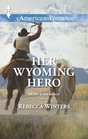 Her Wyoming Hero (Daddy Dude Ranch, Bk 3) (Harlequin American Romance, No 1471)