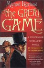 The Great Game A Professor Moriarty Novel