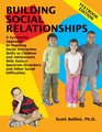 Building Social Relationships A Systematic Approach to Teaching Social Interaction Skills to Children and Adolescents with Autism and other Social Difficulties Textbook Edition
