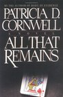 All That Remains (Kay Scarpetta, Bk 3) (Large Print)