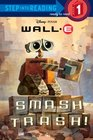Smash Trash! (Wall-E Step into Reading Step 1)