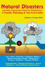Natural Disasters and Other Emergencies, What You Should Know: A Family Planning & Survival Guide