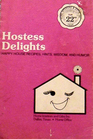 Hostess Delights: Happy House Recipes, Hints, Wisdom and Humor