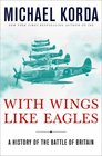 With Wings Like Eagles A History of the Battle of Britain