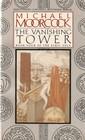 The Vanishing Tower (Elric Saga, Bk 4)
