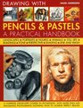 Encyclopedia of Drawing with Pencils and Pastels A complete stepbystep course in techniques with more than 450 ataglance photographs showing how to achieve perfect results