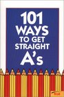 101 Ways to Get Straight A's