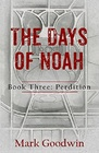 The Days of Noah, Book Three: Perdition (Volume 3)