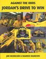 Against the Odds Jordan's Drive to Win