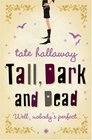 Tall Dark  Dead