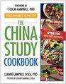 The China Study Cookbook: Over 120 Whole-Food, Vegan Recipes