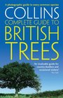 Collins Complete Guide to British Trees A Photographic Guide to Every Common Species