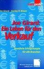Joe Girard Ein Leben fr den Verkauf Bewhrte Erfolgsrezepte fr alle Branchen
