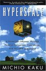 Hyperspace : A Scientific Odyssey Through Parallel Universes, Time Warps, and the 10th Dimens ion