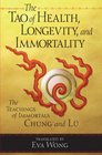 Tao of Health Longevity and Immortality The Teachings of Immortals Chung and Lu