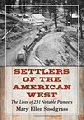 Settlers of the American West The Lives of 231 Notable Pioneers