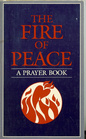 The Fire of Peace: A Prayer Book
