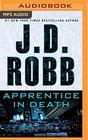 Apprentice in Death (In Death, Bk 43) (Audio MP3 CD) (Unabridged)