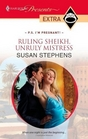 Ruling Sheikh, Unruly Mistress (P.S. I'm Pregnant!) (Harlequin Presents Extra, No 111)