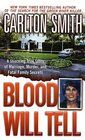 Blood Will Tell  A Shocking True Story of Marriage Murder and Fatal Family Secrets