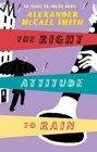 The Right Attitude to Rain (Isabel Dalhousie, Bk 3)