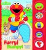 Sesame Street Soft Furry Bumpy A Touch Hear and Learn with Elmo Book