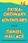 Extraordinary Adventures A Novel