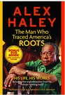 Alex Hailey The Man Who Traced America's Roots - His Life His Works