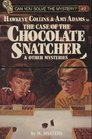 Hawkeye Collins  Amy Adams in the case of the chocolate snatcher  other mysteries (Can you solve the mystery?)