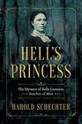 Hell's Princess The Mystery of Belle Gunness Butcher of Men
