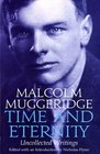 Time and Eternity The Uncollected Writings of Malcolm Muggeridge