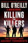 Killing the Killers The Secret War Against Terrorists