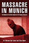 Massacre in Munich : The Manhunt for the Killers Behind the 1972 Olympics Massacre