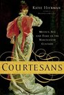Courtesans : Money, Sex and Fame in the Nineteenth Century
