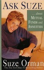 Ask Suze About Mutual Funds and Annuities