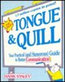 The New Tongue  Quill Your Practical and Humorous Guide to Better Communication