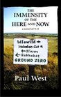The Immensity of the Here and Now A Novel of 911