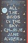 All the Birds in the Sky (All the Birds in the Sky, Bk 1)