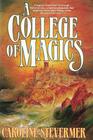 A College of Magics (College of Magics, Bk 1)