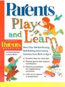 Play and Learn More Than 300 Kid-Pleasing Skill-Building Entertaining Activities for Children from Birth to Age 8