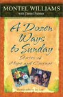 A Dozen Ways to Sunday Stories of Hope and Courage