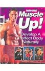 Muscle Up Develop a Perfect Body Naturally