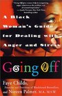 Going Off : A Black Woman's Guide for Dealing with Anger and Stress